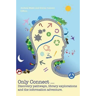 Only Connect ... Discovery Pathways, Library Explorations, a (BOK)