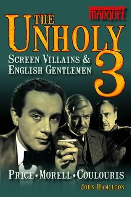 The Unholy 3: Screen Villains & English Gentlemen (BOK)