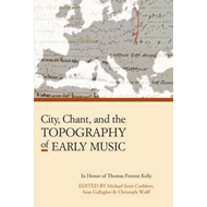 City, Chant, and the Topography of Early Music (BOK)
