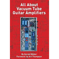All About Vacuum Tube Guitar Amplifiers (BOK)