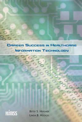 Career Success in Healthcare Information Technology (BOK)