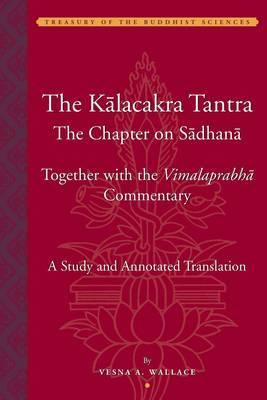 Kalacakra Tantra - The Chapter on Sadhana, together with the (BOK)