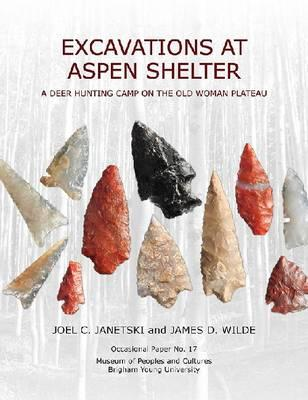 Op#17 Excavations at Aspen Shelter: A Deer Hunting Camp on the Old Woman Plateau (BOK)