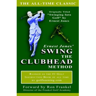 Ernest Jones' Swing the Clubhead (BOK)