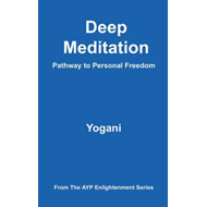 Deep Meditation - Pathway to Personal Freedom (BOK)