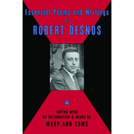 Essential Poems and Writings of Robert Desnos (BOK)