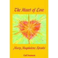 Heart of Love - Mary Magdalene Speaks (BOK)