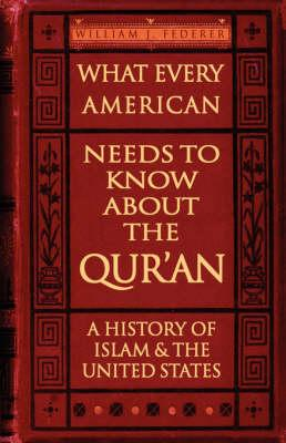 What Every American Needs to Know About the Qur'an - A Histo (BOK)