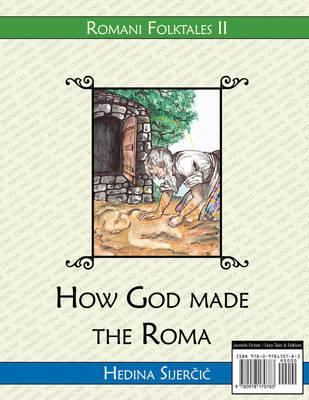 How God Made the Roma (a Romani Folktale) (BOK)