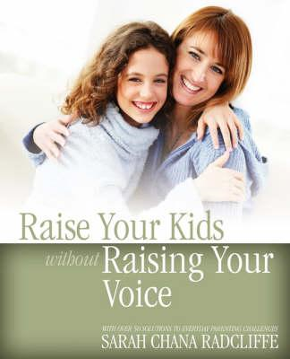 Raise Your Kids without Raising Your Voice (BOK)