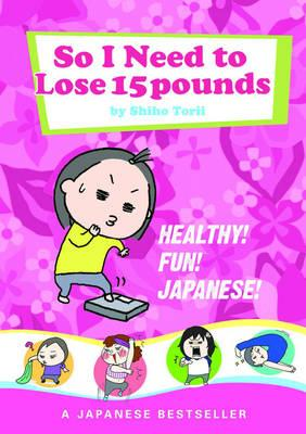 So I Need to Lose 15 Pounds (BOK)