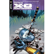 X-O Manowar: Volume 2: Enter Ninjak (BOK)