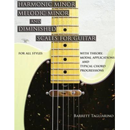 Harmonic Minor, Melodic Minor, and Diminished Scales for Guitar (BOK)