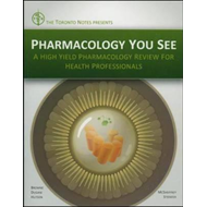 Pharmacology You See: A High Yield Pharmacology Review for Health Professionals (BOK)