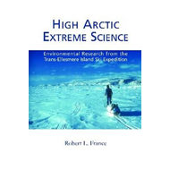 High Arctic Extreme Science: Environmental Research from the Trans-Ellesmere Island Ski Expedition (BOK)