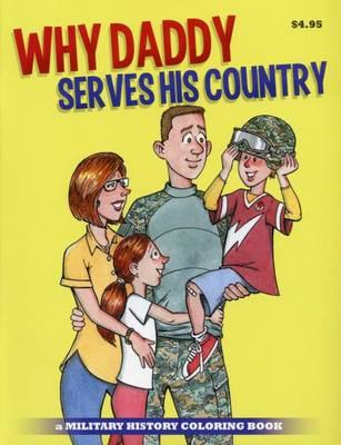 Why Daddy Serves His Country Coloring Book (BOK)