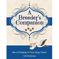 Breeder's Companion, Record Keeping for Your Dog's Litters (BOK)