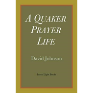 Quaker Prayer Life (BOK)