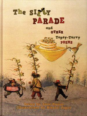 Silly Parade and Other Topsy-Turvy Poems (BOK)