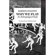 Why We Play - An Anthropological Study (BOK)