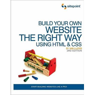 Build Your Own Website the Right Way Using HTML and CSS (BOK)