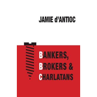 Bankers, Brokers and Charlatans (BOK)