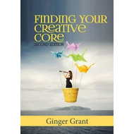 Finding Your Creative Core (BOK)