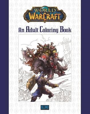 World of Warcraft: An Adult Coloring Book (BOK)