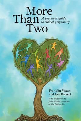 More Than Two: A Practical Guide to Ethical Polyamory (BOK)