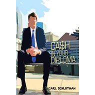 Cash in Your Diploma (BOK)