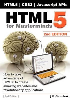 Html5 for Masterminds, 2nd Edition (BOK)