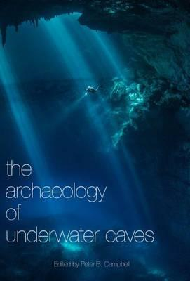Archaeology of Underwater Caves (BOK)