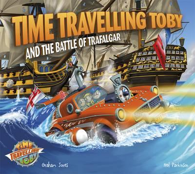 Time Travelling Toby and The Battle of Trafalgar (BOK)
