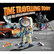 Time Travelling Toby And The Apollo Moon Landing (BOK)