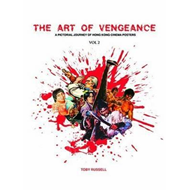 The Art of Vengeance: a Pictorial Journey of Kung Fu Movie Posters 1970-1980: Vol 2 (BOK)