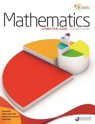 IB Skills: Mathematics - A Practical Guide (BOK)