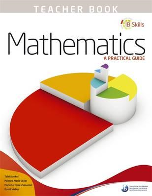 IB Skills: Mathematics - A Practical Guide Teacher's Book (BOK)