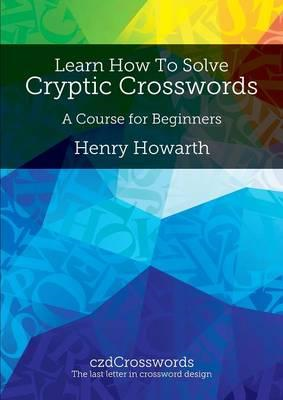 Learn How to Solve Cryptic Crosswords (BOK)
