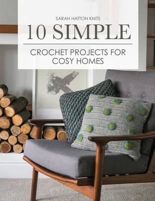 10 Simple Crochet Projects for Cosy Homes (BOK)