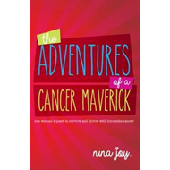 Adventures of a Cancer Maverick (BOK)