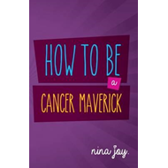 How to be a Cancer Maverick (BOK)