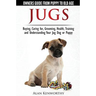 Jug Dogs (Jugs) - Owners Guide from Puppy to Old Age. Buying (BOK)