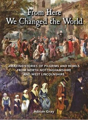 From Here We Changed the World: Amazing Stories of Pilgrims (BOK)