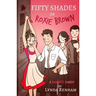 Fifty Shades of Roxie Brown: A Romantic Comedy (BOK)