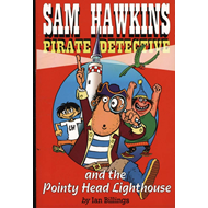 Sam Hawkins Pirate Detective and the Pointy Head Lighthouse (BOK)