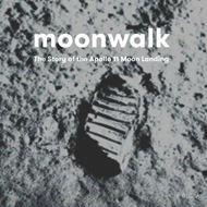 Moonwalk: The Story of the Apollo 11 Moon Landing (BOK)