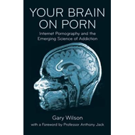 Your Brain on Porn (BOK)