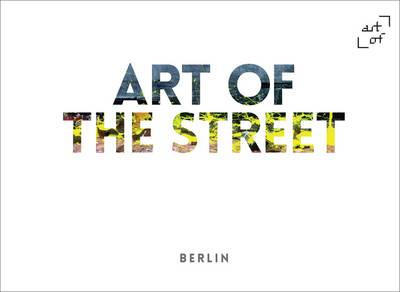 Art of the Street: Berlin (BOK)