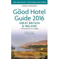 Good Hotel Guide Great Britain & Ireland 2016: The Best Hote (BOK)