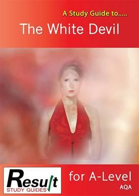 Study Guide to The White Devil for A-Level (BOK)
